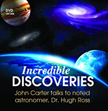 Incredible Discoveries: John Carter talks to noted astronomer, Dr. Hugh Ross