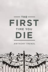 The First Time You Die Kindle Edition