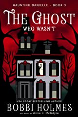 The Ghost Who Wasn't (Haunting Danielle Book 3) Kindle Edition
