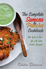 The Complete Pakora & Samosa Cookbook: Add Spice to Your Life with Indian Fritter Recipes! (Indian Cookbook) Kindle Edition