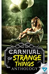 Carnival Of Strange Things (Creepiest Show On Earth Book 3) Kindle Edition