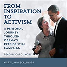 From Inspiration to Activism: A Personal Journey Through Obama's Presidential Campaign