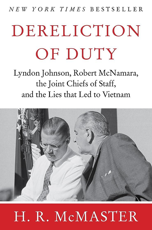 酔って今晩好きDereliction of Duty: Johnson, McNamara, the Joint Chiefs of Staff (English Edition)