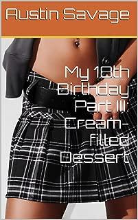 My 18th Birthday Part III: Cream-filled Dessert