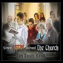 Since Satan Joined the Church
