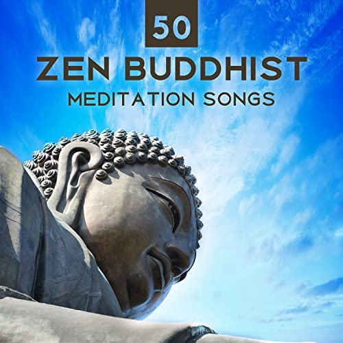 50 Zen Buddhist Meditation Songs: Asian Relaxing Music and ...