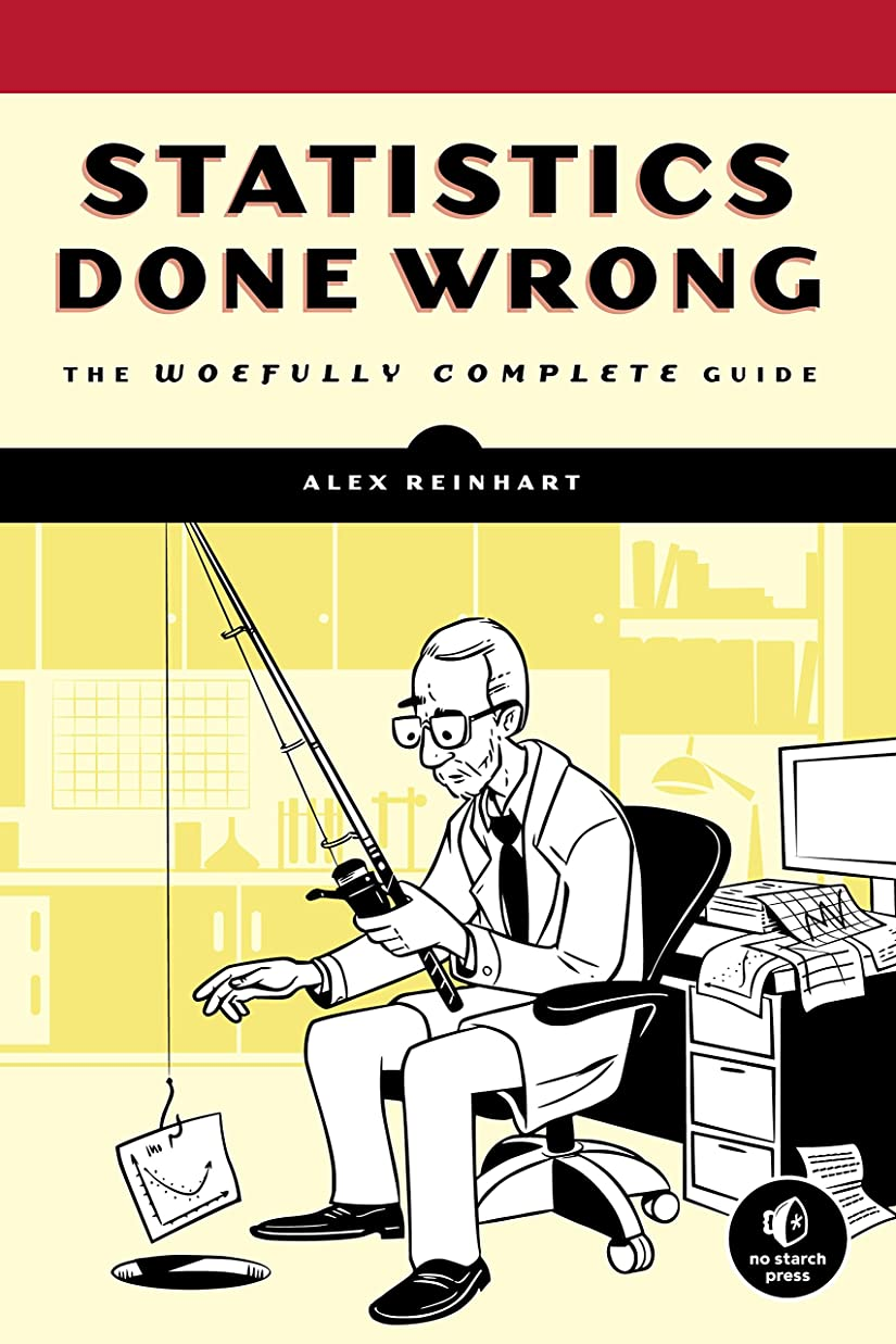 Statistics Done Wrong: The Woefully Complete Guide (English Edition)