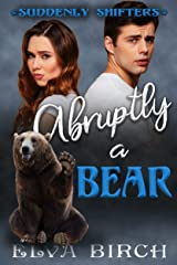 Abruptly a Bear (Suddenly Shifters) Kindle Edition