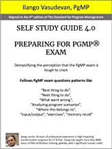 Self study guide 4.0    PREPARING FOR PGMP® EXAM: Aligned to the 4th edition of The Standard for Program Management (English Edition)