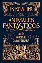Animales fantásticos y dónde encontrarlos: guión original de la película: Guión original de la película I: Animales fantás...