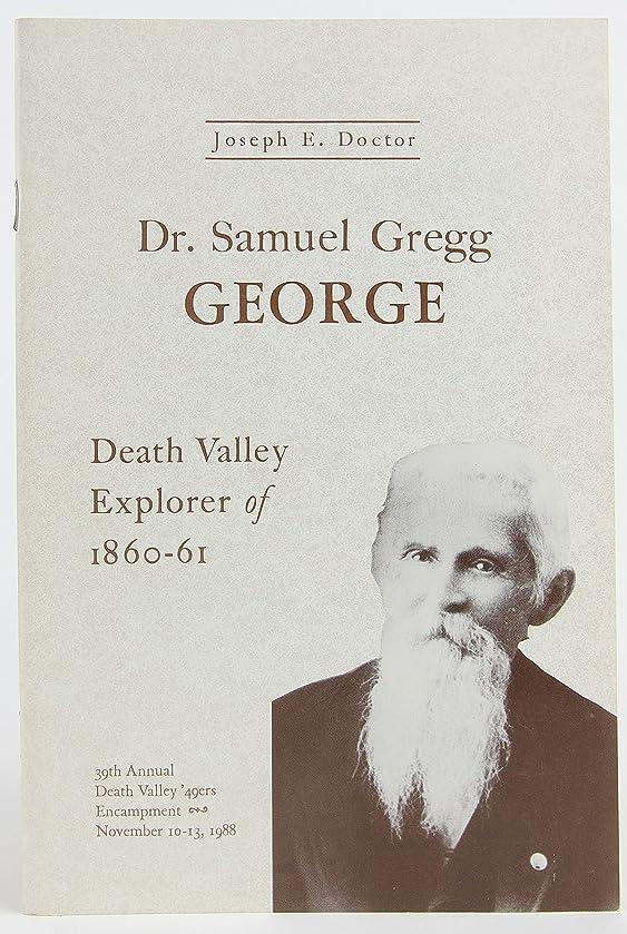 Dr. Samuel Gregg George: Death Valley explorer of 1860-61 (Keepsake)