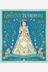 The Queen's Wardrobe: The Story of Queen Elizabeth II and Her Clothes Kindle Edition