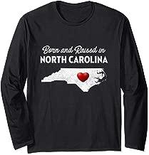 Born and Raised in North Carolina - North Carolina Shirt Long Sleeve T-Shirt