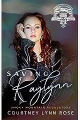 Saving Raylynn (Smoky Mountain Regulators MC) Kindle Edition