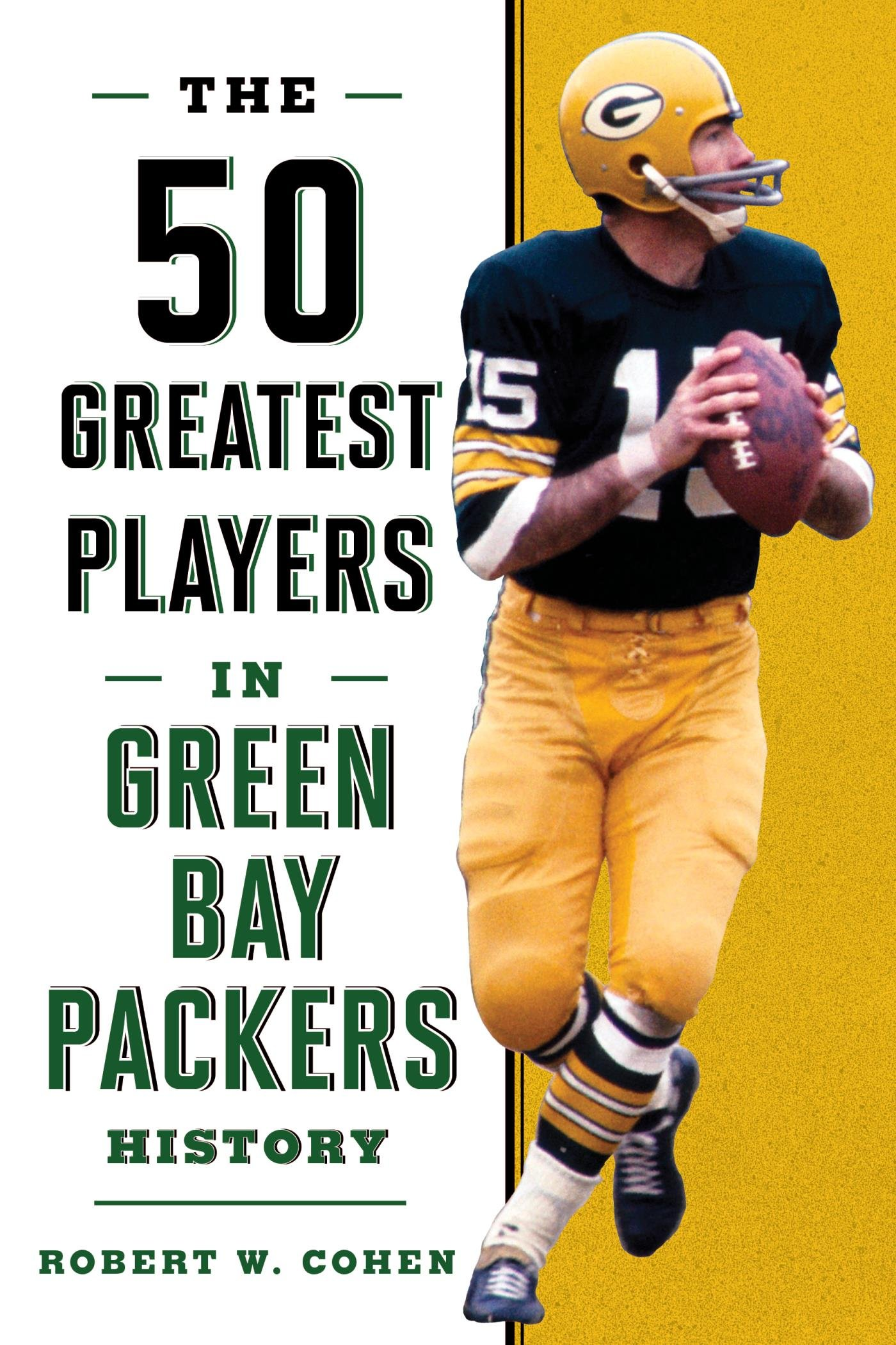 The 50 Greatest Players In Green Bay Packers History (English Edition)
