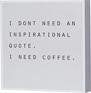 Barnyard Designs I Don't Need an Inspirational Quote I Need Coffee Box Sign, Modern..