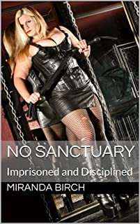 No Sanctuary: Imprisoned and Disciplined