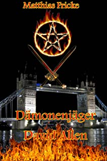 Dämonenjäger David Allen Teil 4 Die lebenden Toten von London (German Edition)