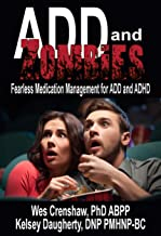 ADD and Zombies: Fearless Medication Management for ADD and ADHD