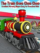 The Train Goes Choo Choo - Excellent Nursery Rhyme Song for Preschool Kids