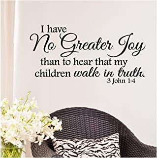 I Have No Greater Joy Than to Hear That My Children Walk in Truth Bible Vinyl Lettering Wall Decal Sticker 22 Inch in Width