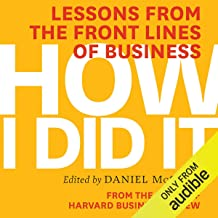 How I Did It: Lessons from the Front Lines of Business