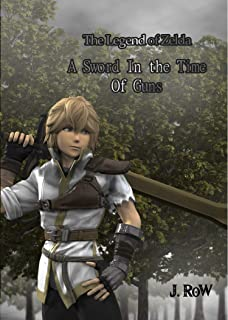 The Legend of Zelda: A Sword in the Time of Guns (Adapted For Ages 12-16): EFC Vol. 1