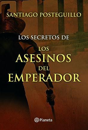 Los secretos de los asesinos del emperador (Spanish Edition)