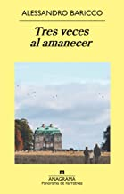 Tres veces al amanecer (Panorama de narrativas nº 849) (Spanish Edition)