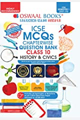 Oswaal ICSE MCQs Chapterwise Question Bank Class 10, History & Civics Book (For Semester 1, Nov-Dec 2021 Exam with the largest MCQ Question Pool) Kindle Edition