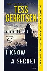 I Know a Secret: A Rizzoli & Isles Novel Kindle Edition