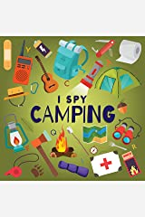 I Spy Camping: A Fun Guessing Game Picture Book for Kids Ages 2-5, Toddlers and Kindergartners ( Picture Puzzle Book for Kids ) (I Spy Books for Kids 7) Kindle Edition