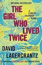 The Girl Who Lived Twice: A Lisbeth Salander novel, continuing Stieg Larsson`s Millennium Series