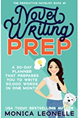 Novel Writing Prep: A 30-Day Planner That Prepares You To Write 50,000 Words in One Month (The Productive Novelist #1) Kindle Edition