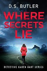 Where Secrets Lie (Detective Karen Hart Book 2) (English Edition) Formato Kindle
