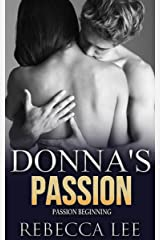 Donna's Passion (Contemporary Woman, Hot Romance, Billionaire Lover) (The Passion Agency Book 1) Kindle Edition