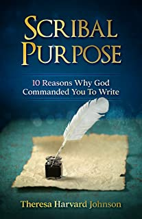 Scribal Purpose: 10 Reasons Why God Has Commanded You To Write
