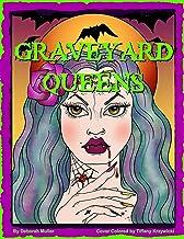 Graveyard Queens: Graveyard Queens Coloring Book by Deborah Muller. Creepy, cute, ladies of the night.