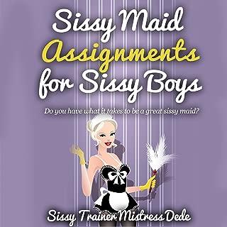 Sissy Maid Assignments by Sissy Trainer Mistress Dede: Sissy Boy Feminization Training