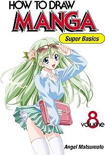 How To Draw Manga: Super Basics, Vol. 8
