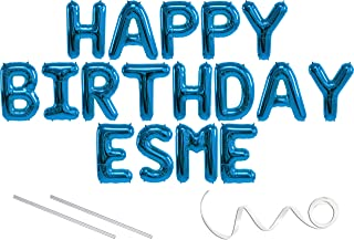 Esme, Happy Birthday Mylar Balloon Banner - Blue - 16 inch Letters. Includes 2 Straws for Inflating, String for Hanging. Air Fill Only- Does Not Float w/Helium. Great Birthday Decoration