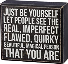 Primitives by Kathy Box Sign — Just be Yourself Let People see the Real, Imperfect..