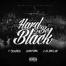 Hard 2 Be Black (feat. Snoop Dogg & Boosie Badazz) [Explicit]