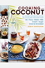 Cooking with Coconut: 125 Recipes for Healthy Eating Kindle Edition
