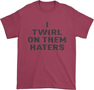 Expression Tees I Twirl On Them Haters Mens T-Shirt