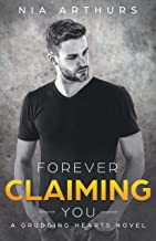 Forever Claiming You : A BWWM Romance (Grudging Hearts Book 3)