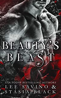 Beauty's Beast: a Dark Billionaire Contemporary Romance (Beauty and the Rose Book 1)