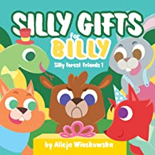 Silly gifts for Billy: A fun Birthday story for children (Silly Forest Friends Book 1)