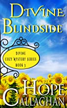 Divine Blindside: A Divine Cozy Mystery (Divine Christian Cozy Mysteries Series Book 3)
