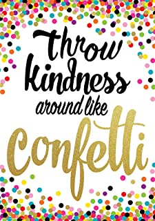 Throw Kindness Around Like Confetti Positive Poster